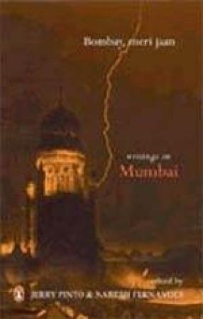Bombay, Meri Jaan: Writings on Mumbai