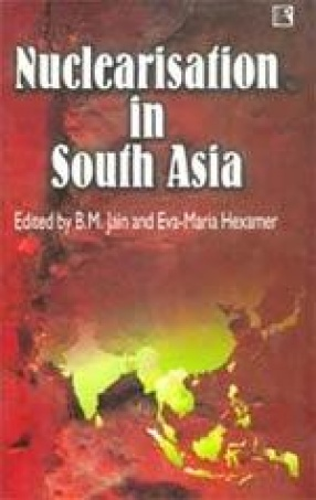 Nuclearisation in South Asia: Reactions and Responses