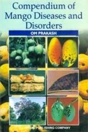 Compendium of Mango Diseases and Disorders
