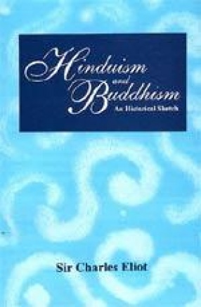 Hinduism and Buddhism: An Historical Sketch (In 3 Volumes)
