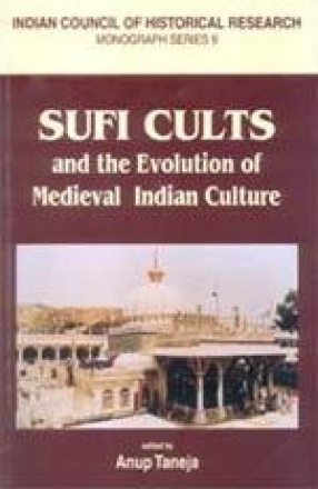 Sufi Cults and the Evolution of Medieval Indian Culture