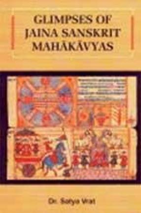 Glimpses of Jaina Sanskrit Mahakavyas