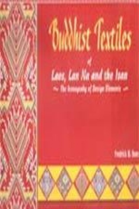 Buddhist Textiles of Laos, Lan Na and the Isan