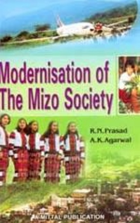 Modernisation of the Mizo Society: Imperatives and Perspectives