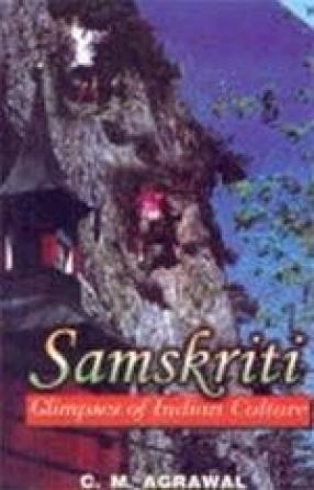 Samskriti: Glimpses of Indian Culture (In 2 Volumes)