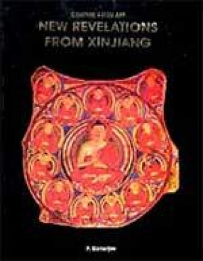 Central Asian Art: New Revelations From Xinjiang