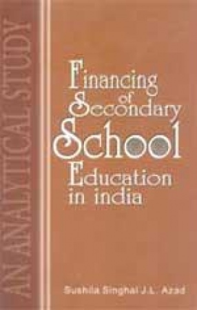 Financing of Secondary School Education in India: An Analytical Study