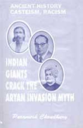 Indian Giants Crack the Aryan Invasion Myth: Ancient History Casteism, Racism