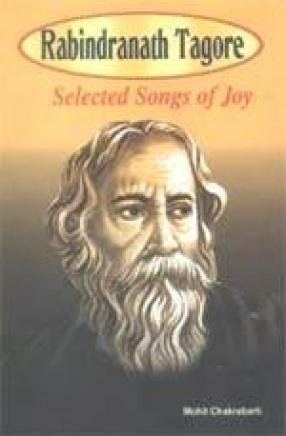 Rabindranath Tagore: Selected Songs of Joy