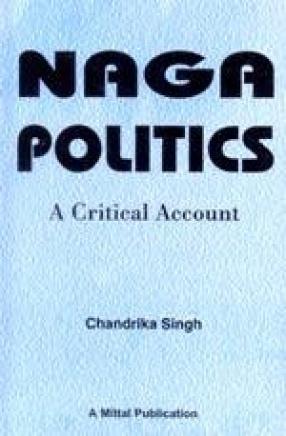 Naga Politics: A Critical Account