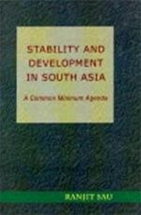 Stability and Development in South Asia: A Common Minimum Agenda