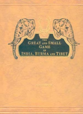 The Great and Small Game of India, Burma and Tibet