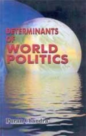 Determinants of World Politics