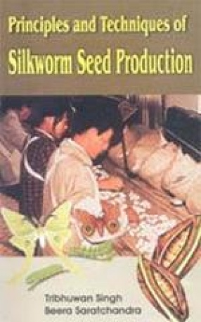 Principles and Techniques of Silkworm Seed Production