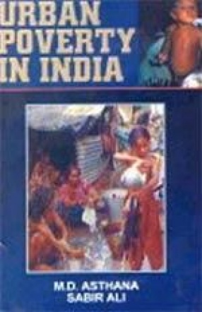 Urban Poverty in India: Issues and Policies
