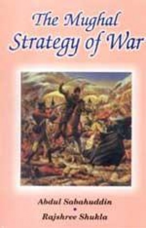 The Mughal Strategy of War