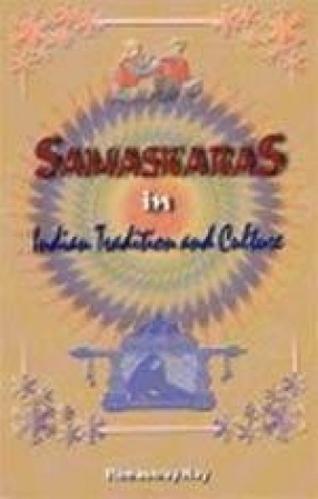Samaskaras in Indian Tradition and Culture