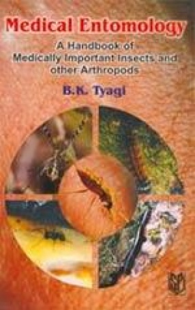 Medical Entomology: A Handbook of Medically Important Insects and other Arthropods