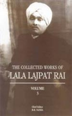 The Collected Works of Lala Lajpat Rai (Volume 3)