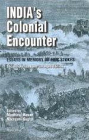 India's Colonial Encounter: Essays in Memory of Eric Stokes