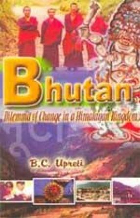 Bhutan: Dilemma of Change in a Himalayan Kingdom