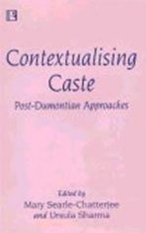 Contextualising Caste: Post-Dumontian Approaches