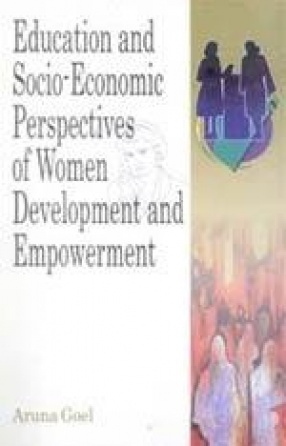 Education and Socio-Economic Perspectives of Women Development and Empowerment