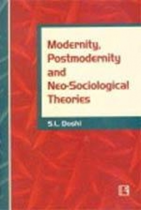 Modernity, Postmodernity and Neo-Sociological Theories