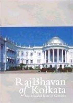 Raj Bhavan of Kolkata: Two Hundred Years of Grandeur