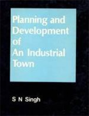 Planning & Development of An Industrial Town: A Study of Kanpur