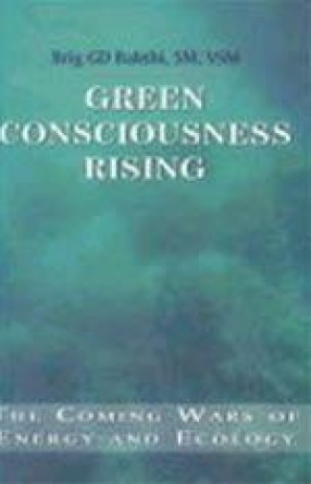 Green Consciousness Rising: The Coming Wars of Energy and Ecology