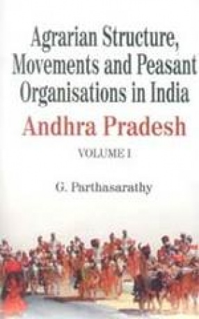 Agrarian Structure, Movements and Peasant Organisations in India (In 4 Volumes)