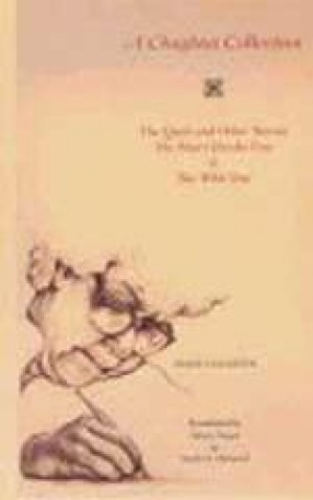 A Chughtai Collection: The Quilt and Other Stories, The Heart Breaks Free, The Wild One