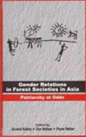 Gender Relations in Forest Societies in Asia: Patriarchy at Odds