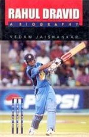 Rahul Dravid: A Biography