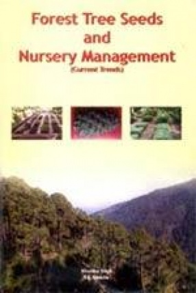 Forest Tree Seeds and Nursery Management (Current Trends)