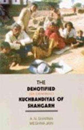 The Denotified (Ex-Criminal) Kuchbandiyas of Shahgarh