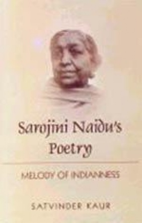 Sarojini Naidu's Poetry: Melody of Indianness
