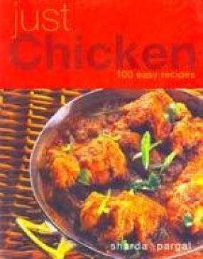 Just Chicken: 100 Easy Recipes