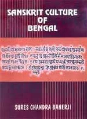 Sanskrit Culture of Bengal
