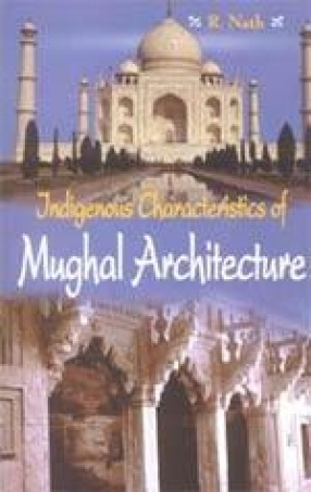 Indigenous Characteristics of Mughal Architecture