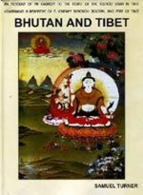 An Account of an Embassy to the Court of the Teshoo Lama in Tibet Containing a Marrative of a Journey Through Bootan, and Part of Tibet