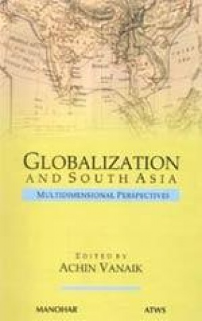 Globalization and South Asia: Multidimensional Perspectives