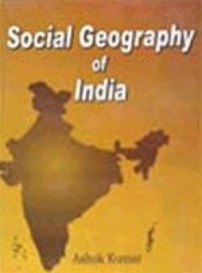 Social Geography of India (In 2 Volumes)