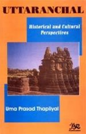 Uttaranchal: Historical and Cultural Perspectives