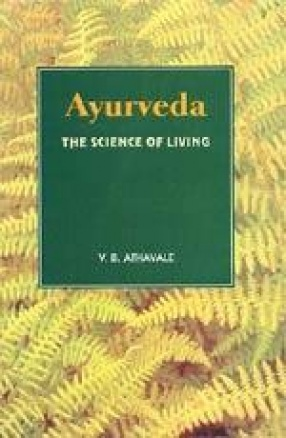 Ayurveda: The Science of Living (Health and Vigour Forever)