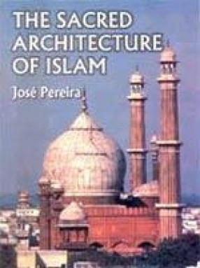 The Sacred Architecture of Islam