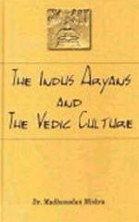 The Indus Aryans and Vedic Culture