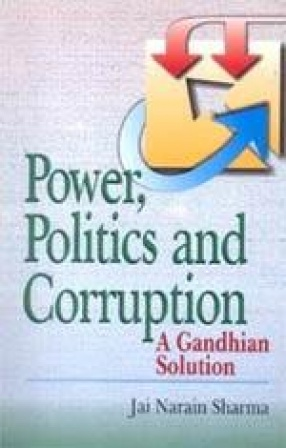 Power, Politics and Corruption: A Gandhian Solution