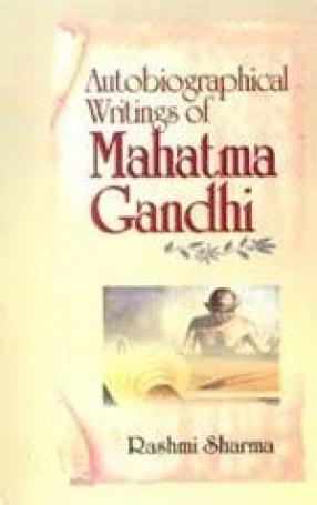 Autobiographical Writings of Mahatma Gandhi